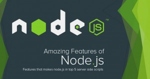 Amazing Features of Node.js that makes it in top 5 Server Side Scripts